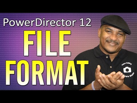 CyberLink PowerDirector 12 Ultimate | File Format - Produce Tutorial