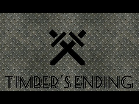 Timber's Ending