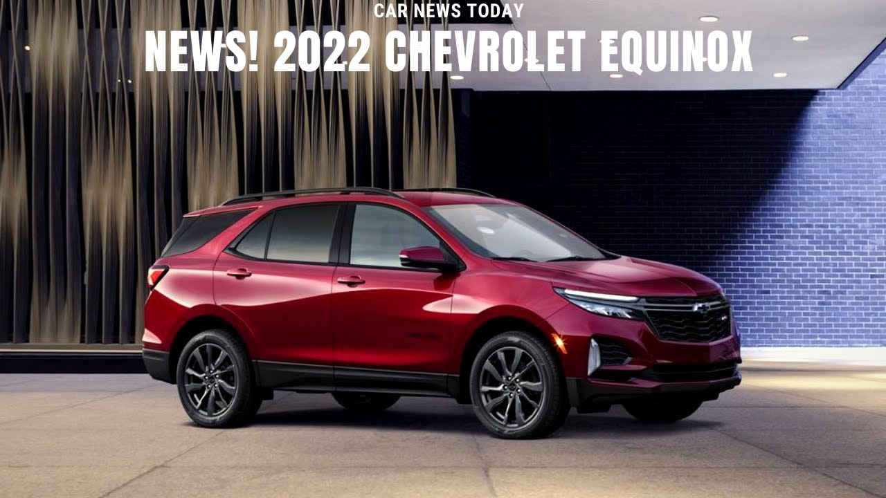 ALL NEW! 2022 Chevrolet Equinox, Release Date, Review, Interior&Exterior | Crevrolet Equinox SUV