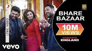 Bhare Bazaar - Official Lyric Video |Arjun & Parineeti | Badshah | Rishi Rich | Vishal