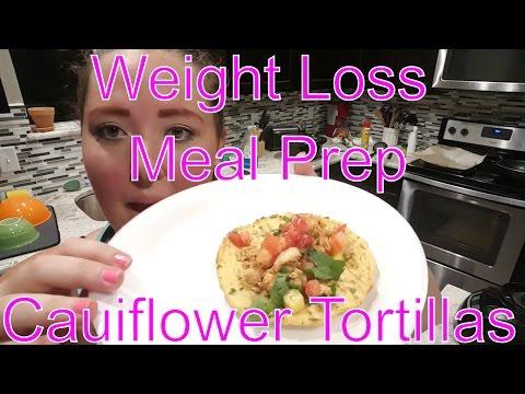 Weight Loss Meal Prep   Cauliflower Tortillas