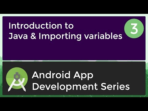 Android Application Development Tutorial for Beginners - #3   2017   Java & importing Variables