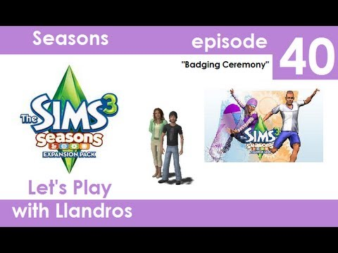 Let's Play The Sims 3 Seasons - Episode 40 - Badging Ceremony