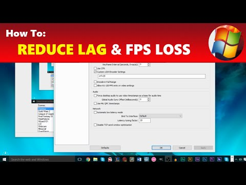 How To: Reduce Lag, FPS Drops, Stream Buffering & High CPU Usage in OBS