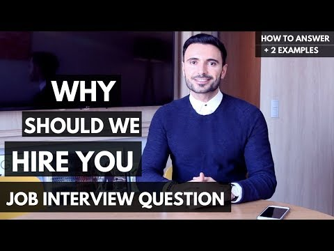 How to Answer:  Why Should We Hire You (Job Interview Questions Guide - Examples)