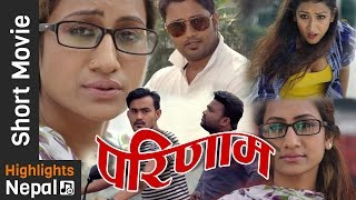 PARINAM | New Nepali Short Movie 2017/2074 | Mukesh Dhakal, Jharana Rishal, Sareka Ghimire