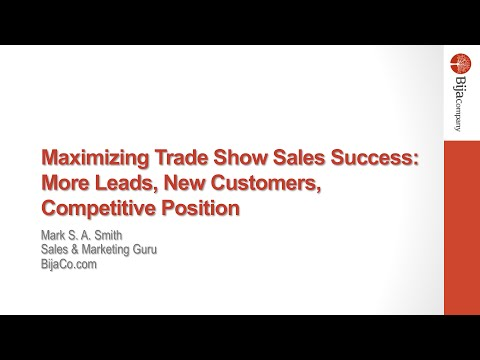 Maximizing Trade Show Sales Success - More Leads, More Sales, New Customers