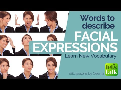 Words used to describe facial expressions in English - Free Spoken English and Vocabulary lessons