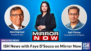 ISH News with Faye D'Souza on Mirror Now