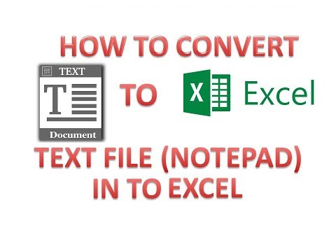 HOW TO CONVERT TEXT FILE (Note Pad) TO EXCEL