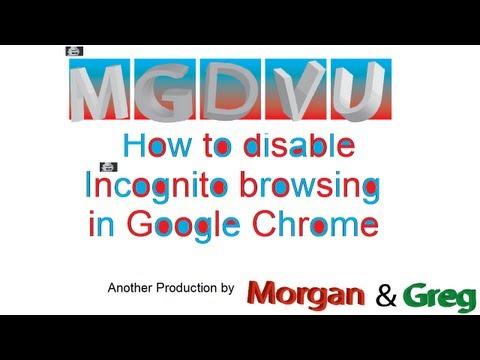 Disable Incognito mode in Google Chrome | MGDVU