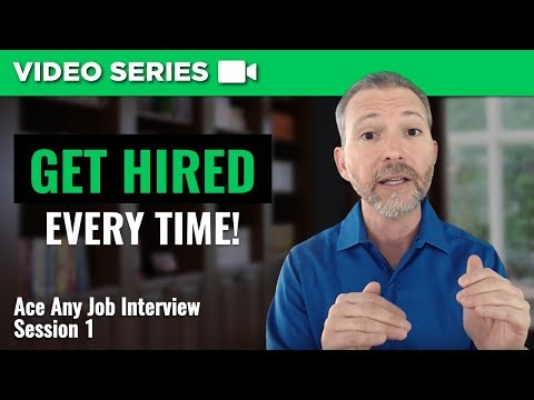 How to Get Hired Every Time