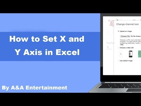 How to Set X and Y Axis in Excel