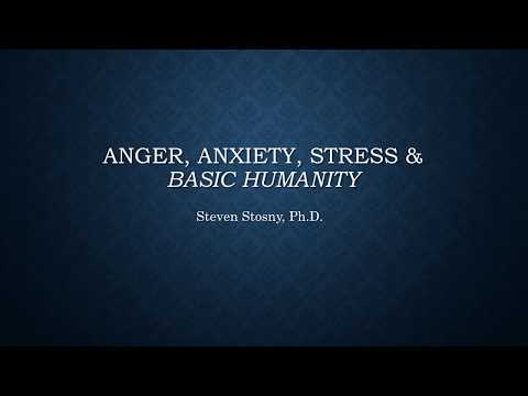 Anger, Anxiety, Resentment, Stress & Basic Humanity