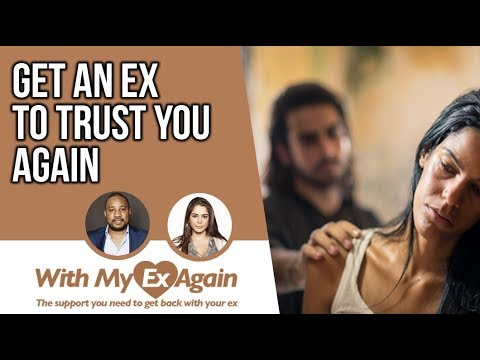 How To Make An Ex Trust You Again ?