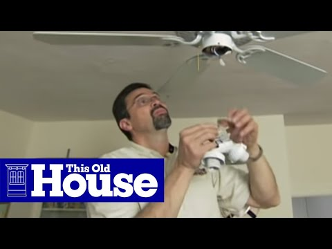 How to Install a Ceiling Fan - This Old House