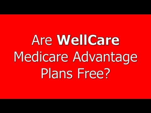 Are WellCare Medicare Advantage Plans Free?