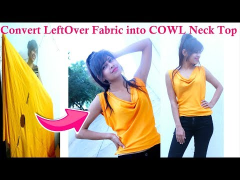 Convert LeftOver/Waste Fabric into COWL Neck Top | Very EASY Diy from Old Clothes