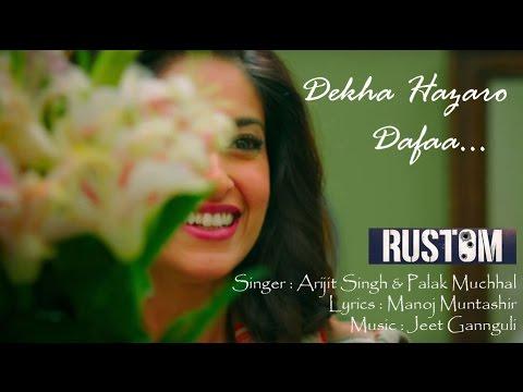 Xxx Mp4 Dekha Hazaro Dafaa Rustom Full Lyrics Song Akshay Kumar Ileana D Cruz Arijit Singh Palak Muchhal 3gp Sex