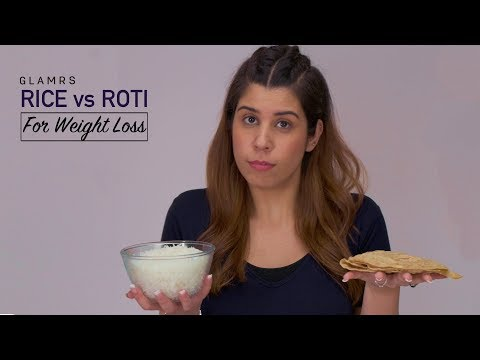 Rice Vs Roti : What's Best For Weight Loss || Which Is Healthier And Why?