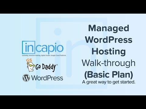 Complete Walkthrough: Managed WordPress Hosting (Basic). GoDaddy | 2016 - 2018.
