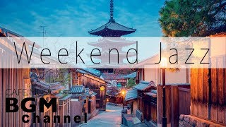 Weekend Jazz Music - Relaxing Jazz Hiphop & Smooth Jazz Music - Have a nice weekend.