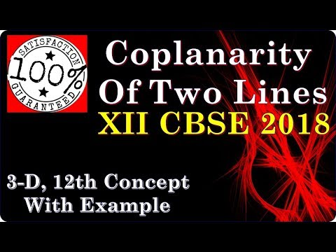 Coplanarity  of two lines Classes 12 Maths 3d Geometry  R B ClassesConcept 12