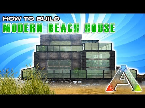 Modern Beach House How To Build   Ark Survival