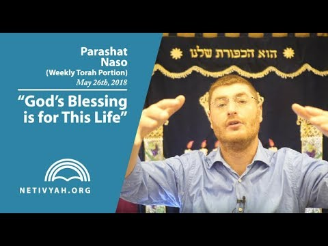 Parashat Naso: God's Blessing is for This Life