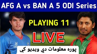 Download Afghanistan A vs Bangladesh A 1st Odi Match Live Streaming and Playing 11 In Pashto Video