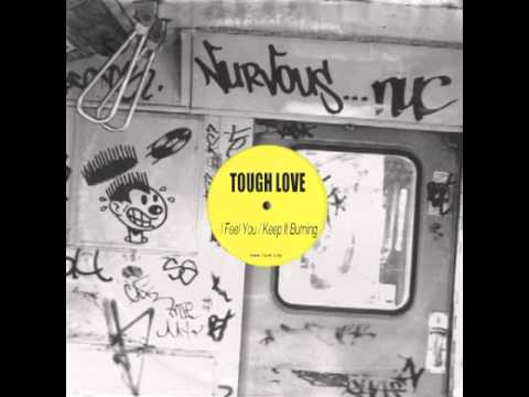 Tough Love - Keep It Burning