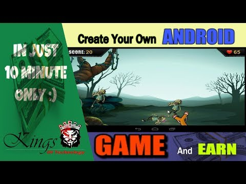 How To Create Your Own Android Game And Earn Money -2017