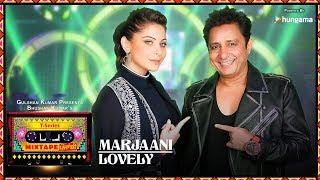 T-Series Mixtape Punjabi: Marjaani / Lovely (Video) | Sukhwinder Singh |Kanika Kapoor |Bhushan Kumar