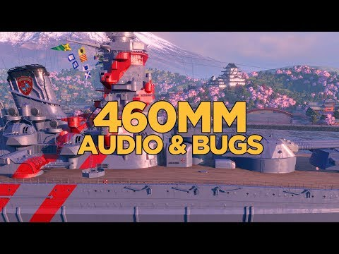 World of Warships - 460mm Audio and Bugs