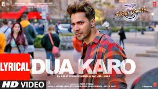 """LYRICAL: """"Dua Karo""""   Street Dancer 3D   Varun D,Shraddha K   Arijit Singh, Bohemia,  Sachin- Jigar"""
