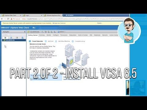 VMware | Install vCenter Server Appliance 6.5 (vCSA) | Part 2 of 2