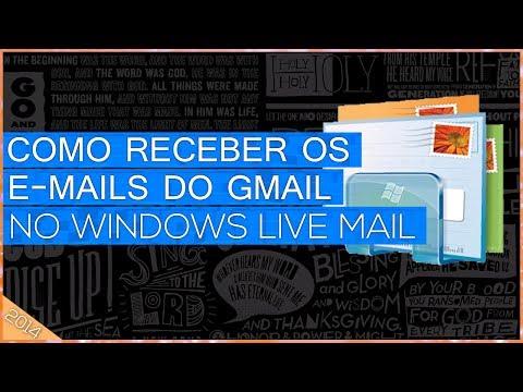 Como Receber Emails do Gmail no Windows Live Mail.