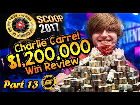 CHARLIE CARREL Reviews $1.2 MILLION WIN in SCOOP Main Event - All Hole Cards Exposed [Part 13]
