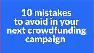 10 Crowdfunding Mistakes You Should Avoid by Gadget Flow