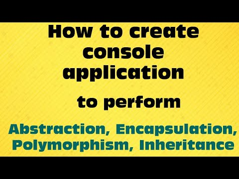 Create Console Application to perform abstraction, encapsulation, inheritance, polymorphism in c#