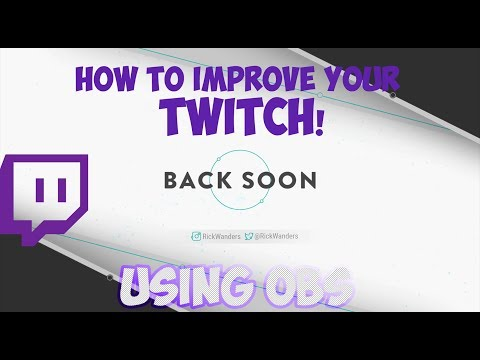HOW TO IMPROVE YOUR TWITCH STREAM: OVERLAYS, SCREENS, PANELS | HOW TO USE OBS |