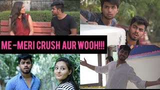 MAIN - MERI CRUSH AUR WOOH | Awanish Singh