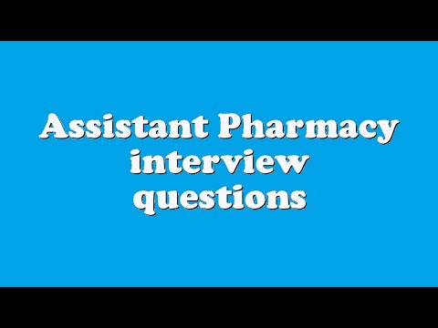 Assistant Pharmacy interview questions