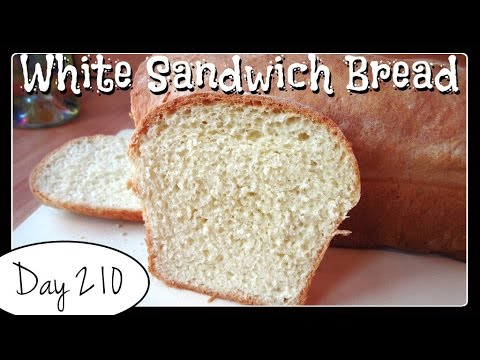 White Sandwich Bread Recipe [DAY 210]