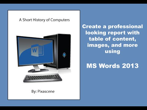 How to create a professional looking report with table of content, images, and more using word 2013