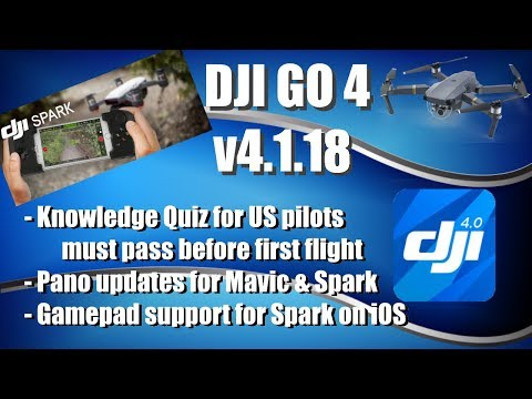 DJI Go 4.1.18 for Mavic Pro and Spark with the controversial Knowledge Quiz