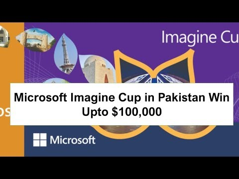 How to Apply For Microsoft Imagine Cup in Pakistan Win Upto $100,000