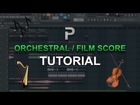 HOW TO MAKE: Orchestral / Film score music - FL Studio tutorial + FLP