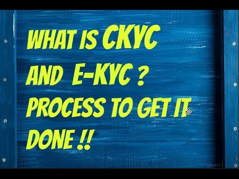what is ckyc or ekyc and process to get it done