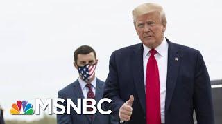 Trump Escalates Political Feuds As U.S. Nears 100,000 COVID-19 Deaths | MTP Daily | MSNBC